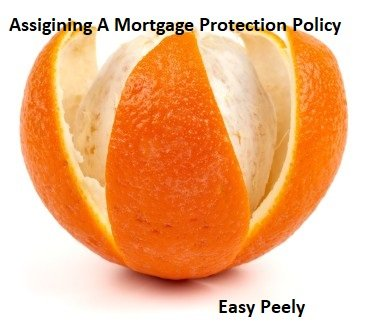 Assigning A Mortgage Protection Policy